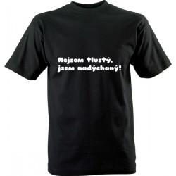 Vtipné tričko s potiskem Nejsem tlustý jsem nadýchaný