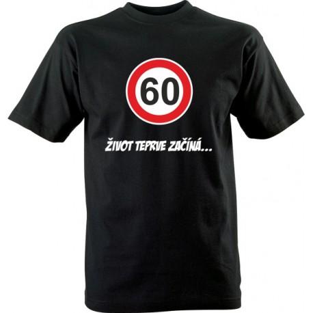Vtipné tričko s potiskem 60 Život teprve začíná