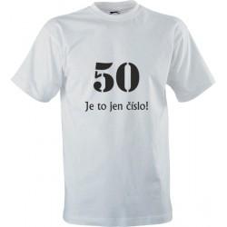 Narozeninové tričko s potiskem 50 Je to jen číslo!