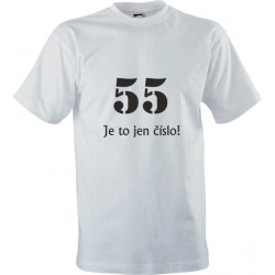 Narozeninové tričko s potiskem 55 Je to jen číslo!