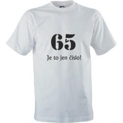 Narozeninové tričko s potiskem 65 Je to jen číslo!