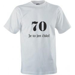 Narozeninové tričko s potiskem 70 Je to jen číslo!