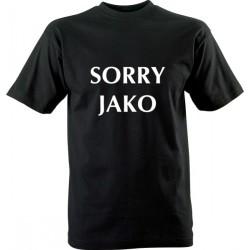 Vtipné tričko s potiskem Sorry jako