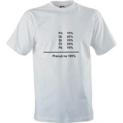Vtipné tričko s potiskem Pracuji na 105 procent