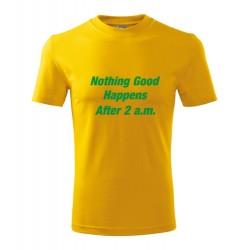 Seriálové tričko Jak jsem poznal vaši matku (How I Met Your Mother) s potiskem Nothing good happens after 2 a.m.