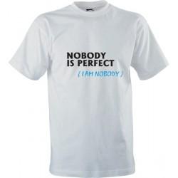 Vtipné tričko s potiskem Nobody is perfect