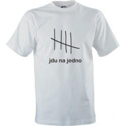 Vtipné tričko s potiskem Jdu na jedno